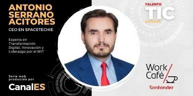 Talento TIC Español, Episodio 1: Antonio Serrano, CEO de Spacetechies